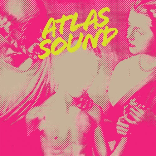 Atlas Sound, Let the Blind Lead Those Who Cannot See (Kranky)