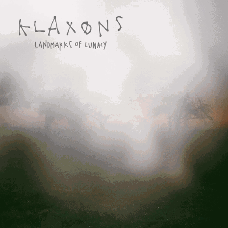 DOWNLOAD THIS NOW: Klaxons, 'Landmarks of Lunacy' EP - self