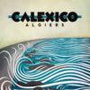 Calexico - 'Algiers' cover