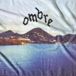 OMBRE - 'Believe You Me'