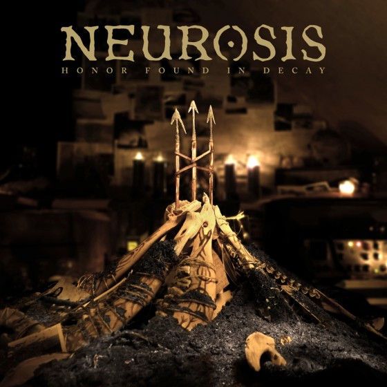 Neurosis - 'Honor Found in Decay'