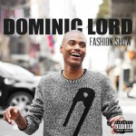 Dominic Lord - 'Fashion Show' EP