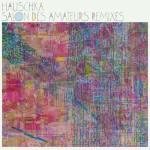 Hauschka - 'Salon Des Amateurs Remixes'