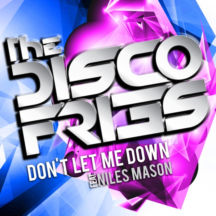 "The Disco Fries - ""Don't Let Me Down"""