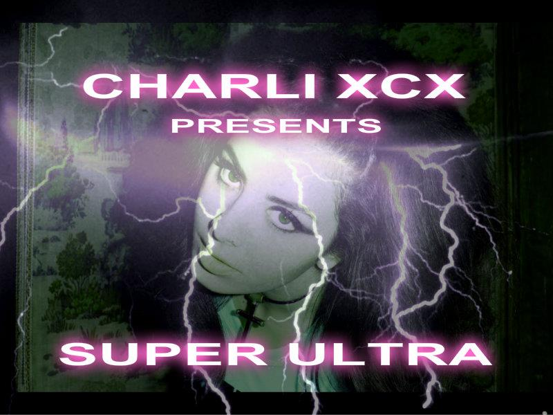 Charli XCX - 'Super Ultra' Mixtape