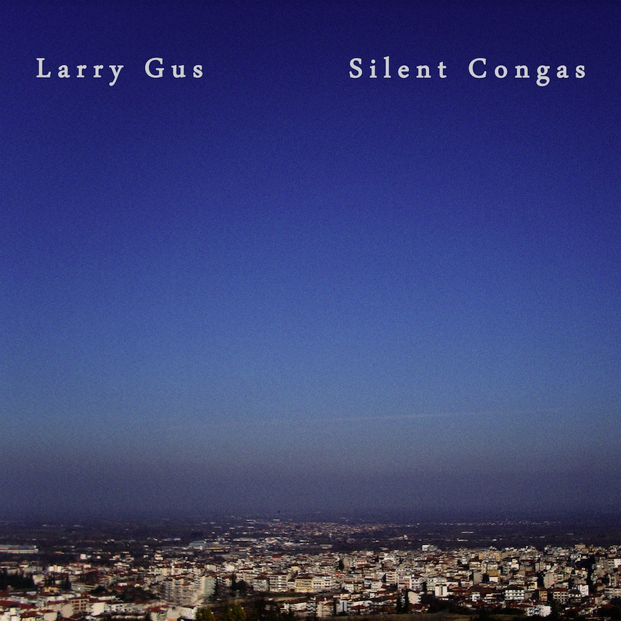 Larry Gus - 'Silent Congas'