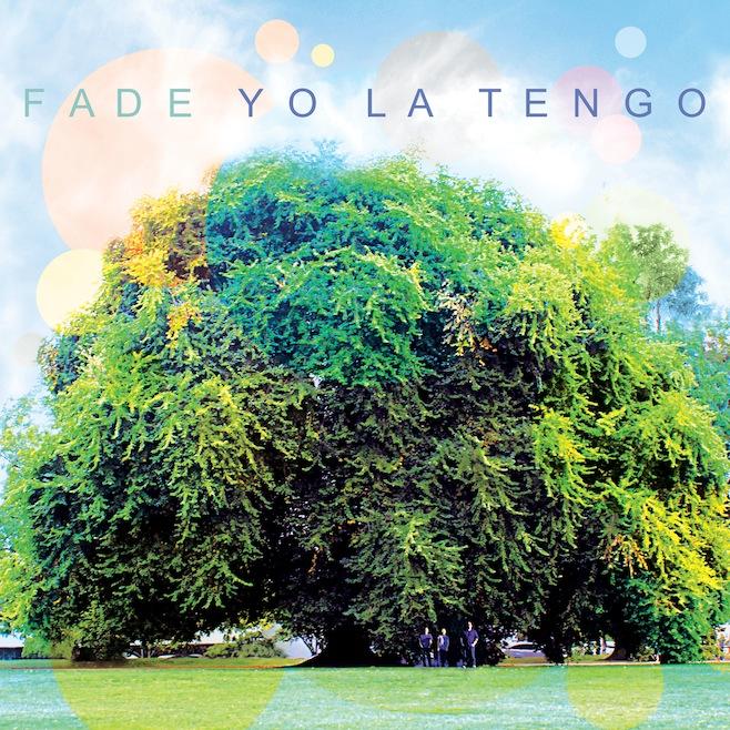 Yo La Tengo - 'Fade'