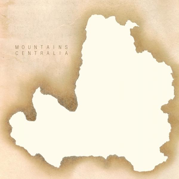 Mountains - 'Centralia'