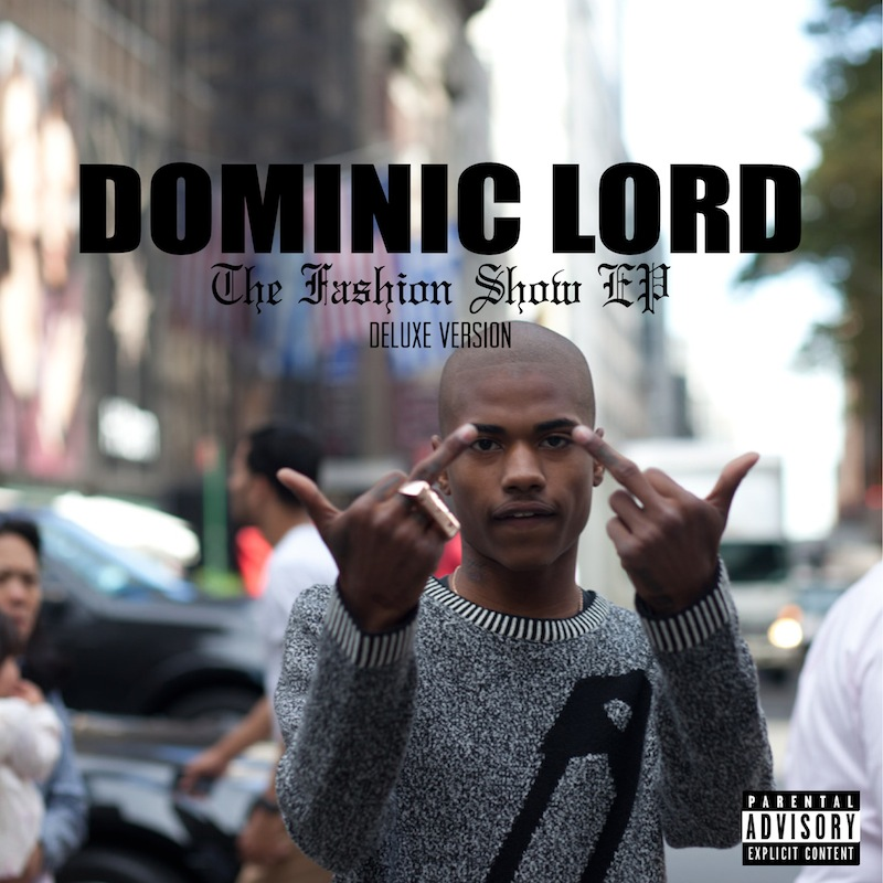 Dominic Lord - 'Fashion Show EP: Deluxe Edition'