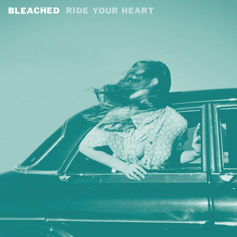 Bleached - 'Ride Your Heart'