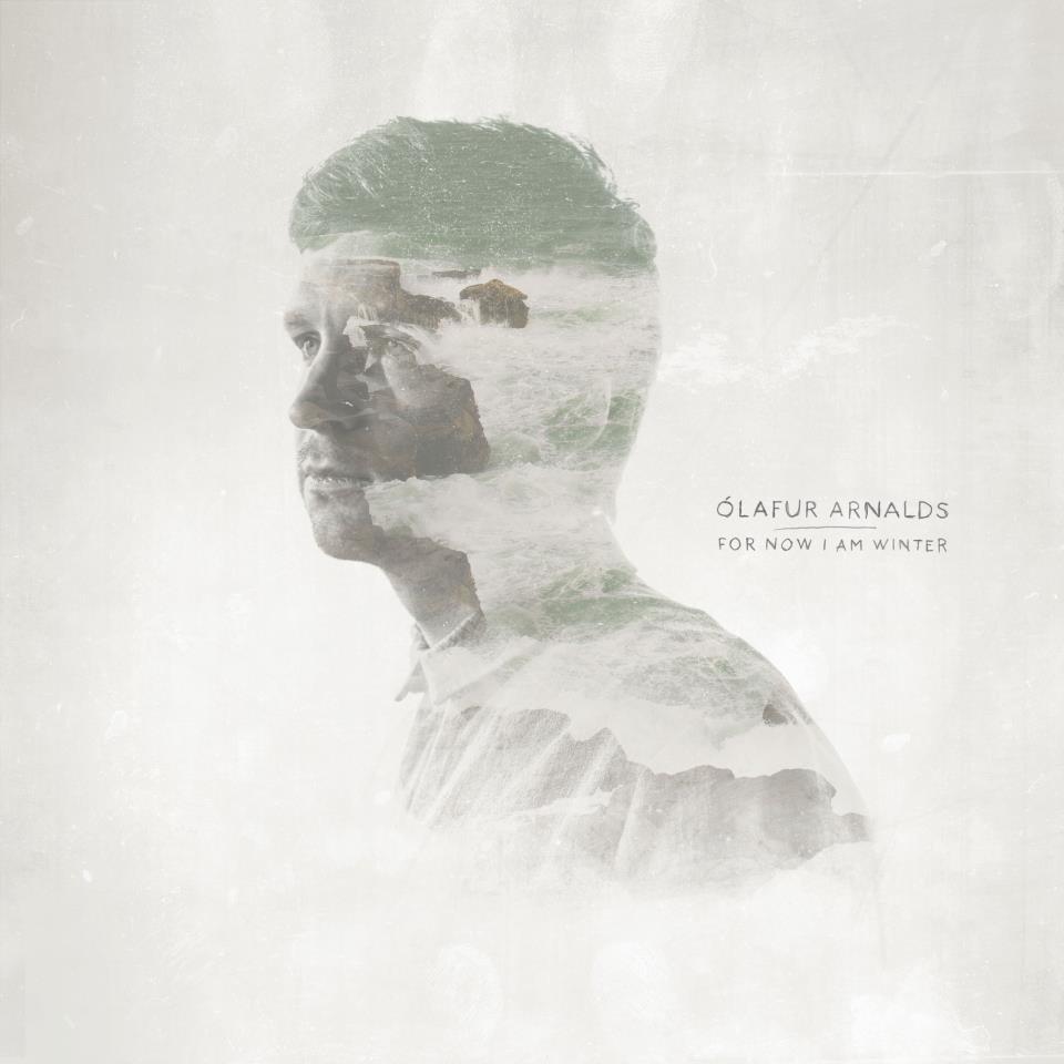 Olafur Arnalds - 'For Now I Am Winter'