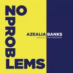 """Azealia Banks - """"No Problems"""""""