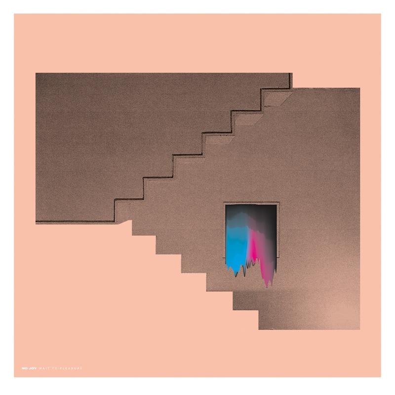 No Joy - 'Wait to Pleasure'