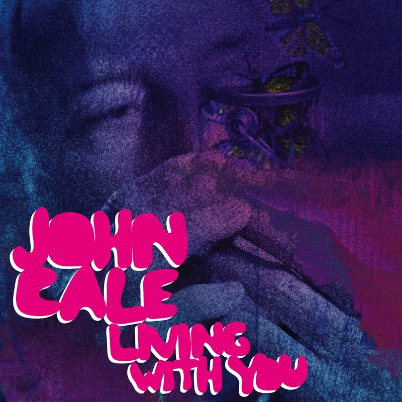 John Cale's 'Living With You' single