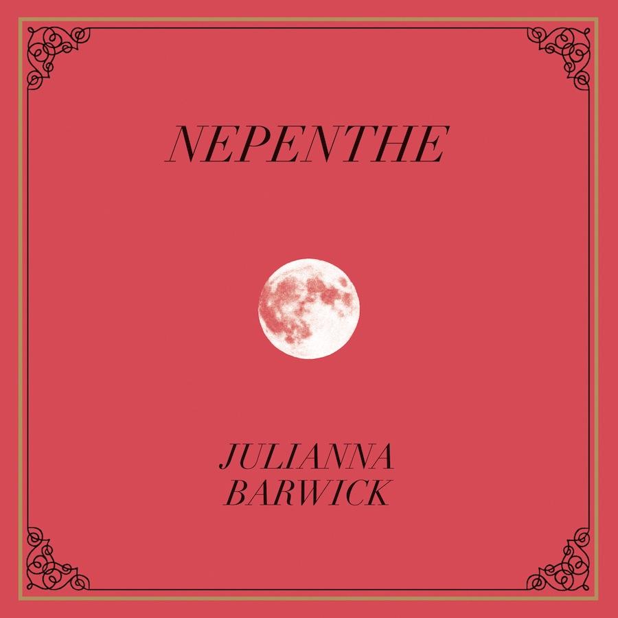 Julianna Barwick - 'Nepenthe'