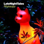 Röyskopp - 'Late Night Tales'