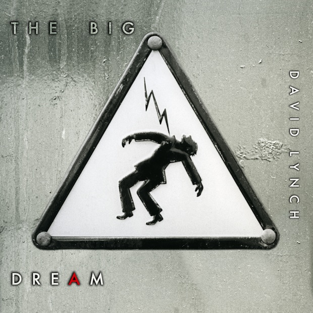 David Lynch - 'The Big Dream'