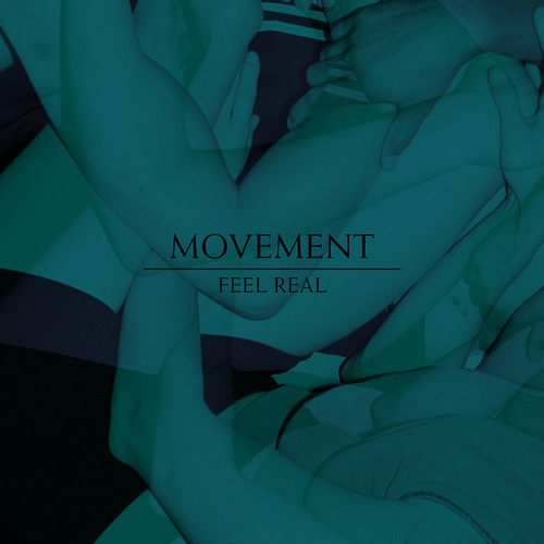 Movement - 'Feel Real' single