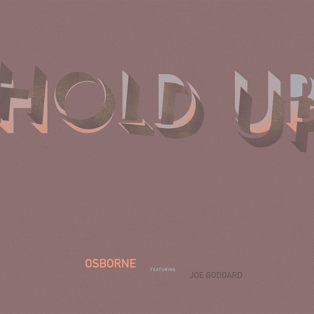 Osborne - 'Hold Up'