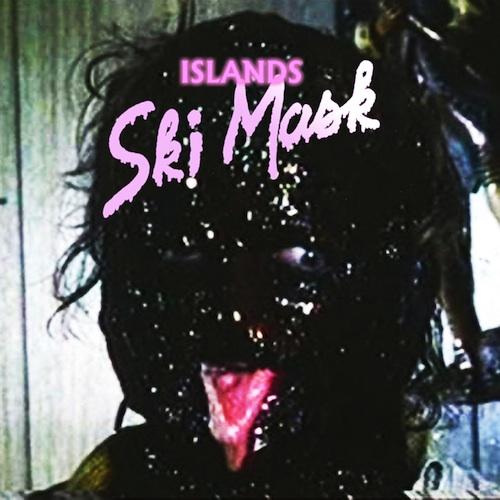 Islands - 'Ski Mask'