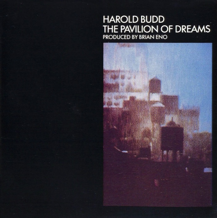 Harold Budd - 'The Pavilion of Dreams'
