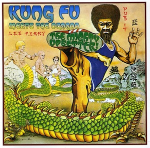 The Upsetters - 'Kung Fu Meets the Dragon'