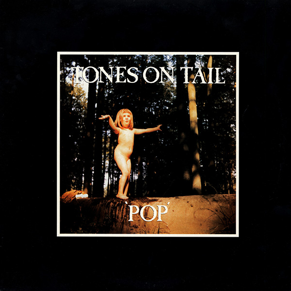 Tones on Tail - 'Pop'