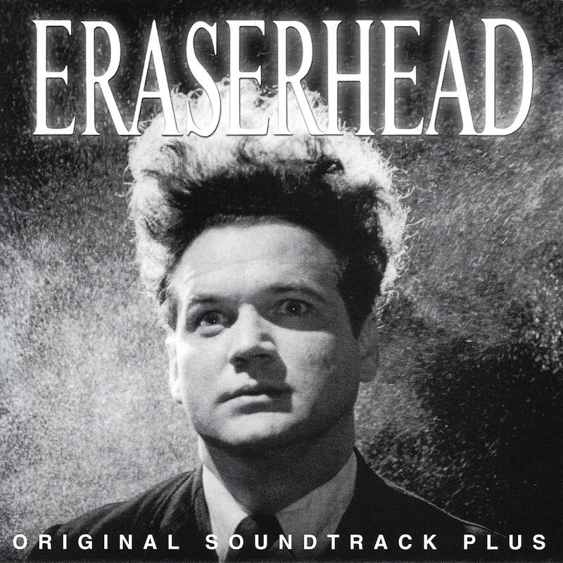 'Eraserhead Original Soundtrack Plus'