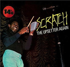 'Scratch the Upsetter Again'