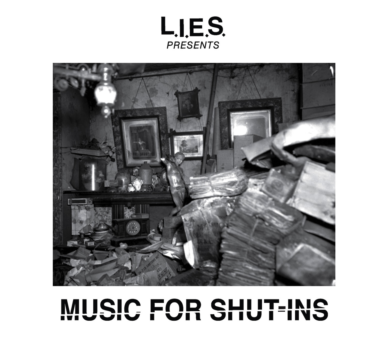 L.I.E.S. - 'Music For Shut-Ins'