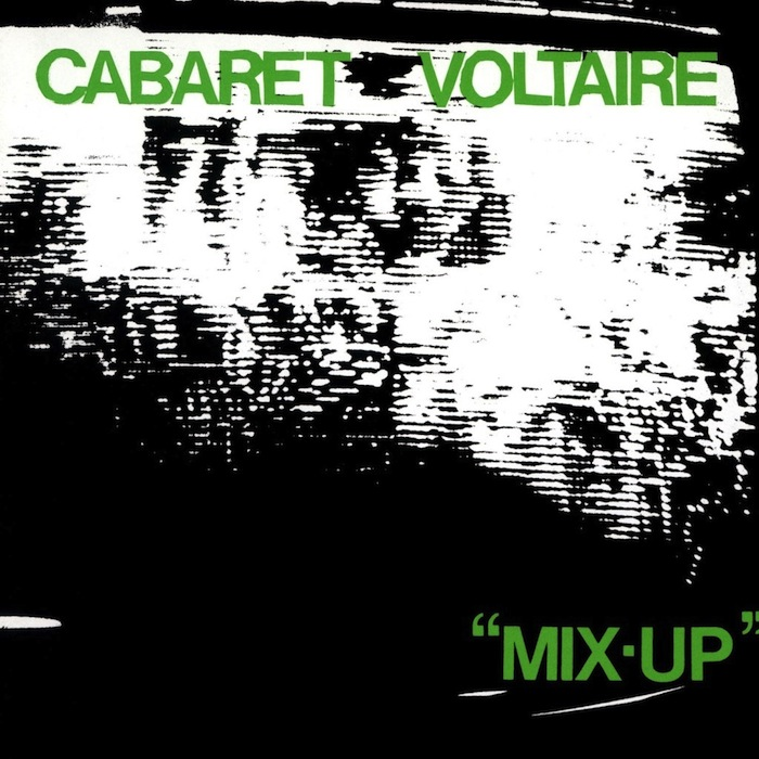 Cabaret Voltaire - 'Mix-Up'