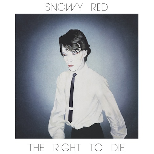Snowy Red - 'Right to Die' album