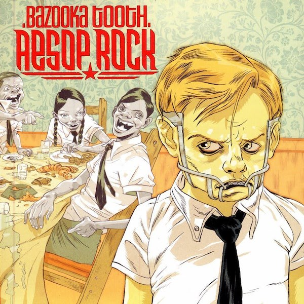 Aesop Rock - 'Bazooka Tooth'