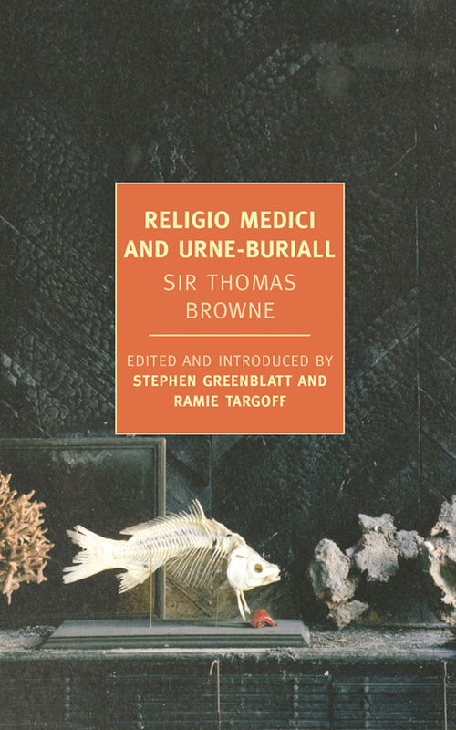 """Religio Medici and Urne-Buriall"" by Sir Thomas Browne"