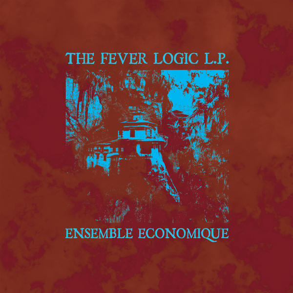 Ensemble Economique - 'Fever Logic'