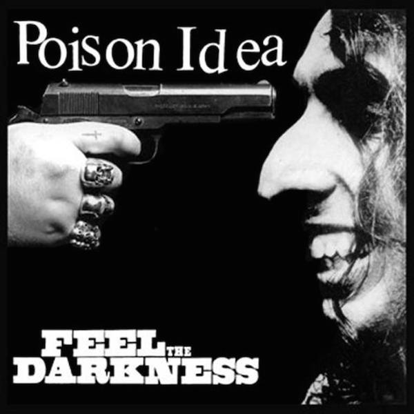 Poison Idea - 'Feel the Darkness' album art