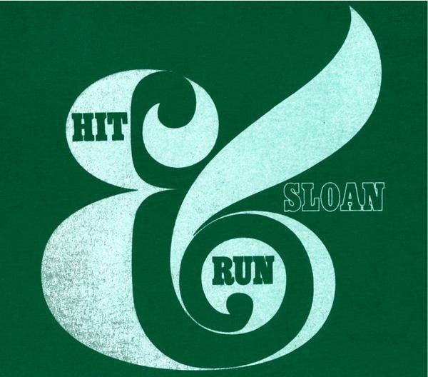 Sloan - 'Hit and Run'