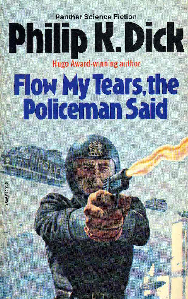 Philip K. Dick_1974_Flow My Tears, The Policeman Said