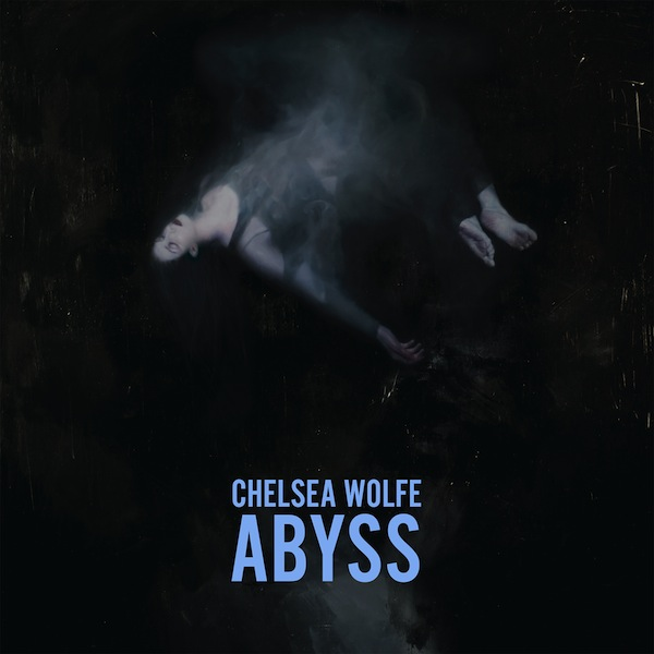 Chelsea Wolfe - 'Abyss' album cover