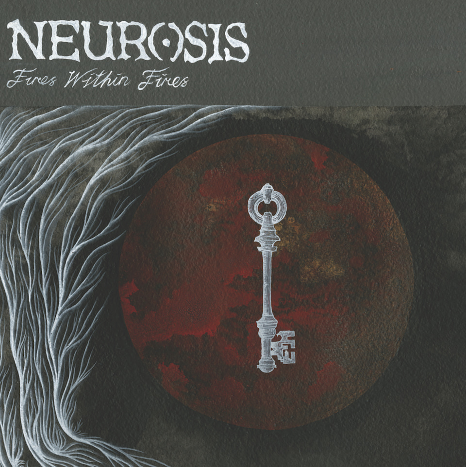 Neurosis - 'Fires Within Fires'