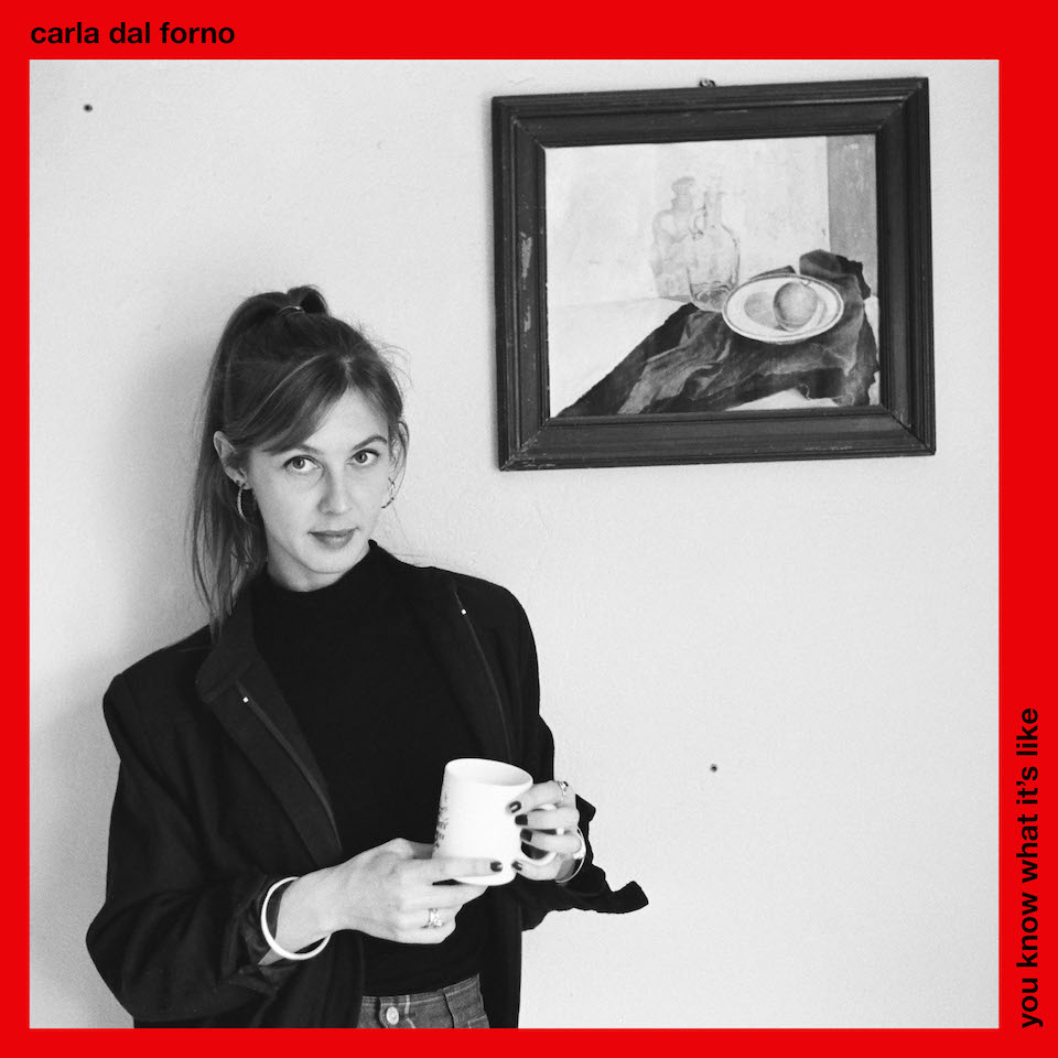 Carla Dal Forno - 'You Know What It's Like' album cover