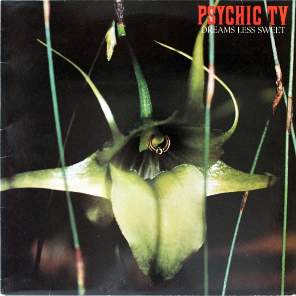 Psychic TV 'Dreams Less Sweet' album cover