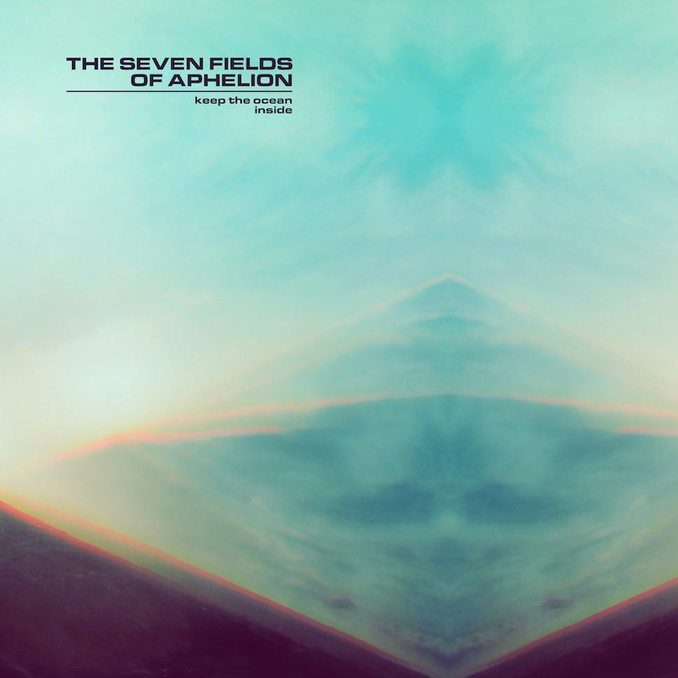 Seven Fields of Aphelion | Keep the Ocean Inside album cover
