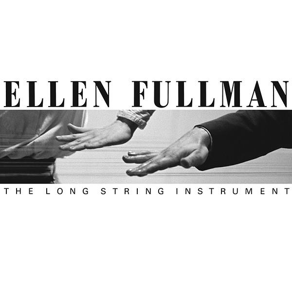 Ellen Fullman | The Long Stringed Instrument album cover