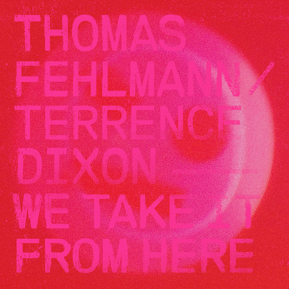 Terrence Dixon Thomas Fehlmann | We Take It From Here album cover